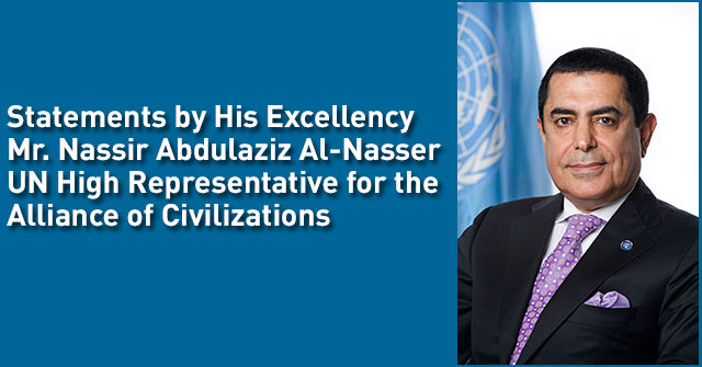 Statements by H.E. Mr. Nassir Abdulaziz Al-Nasser UN High Representative for the Alliance of Civilizations
